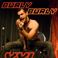 BURLY BURLY XXL! A Boylesque Tribute to Magic Mike