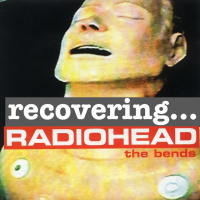Recovring… The Bends: Radiohead Tribute