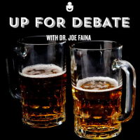 UP FOR DEBATE w/ Dr. Joe Faina