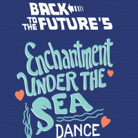 HIGHBALL PROM: Enchantment Under The Sea Dance (Free With BTTF Movie Ticket)